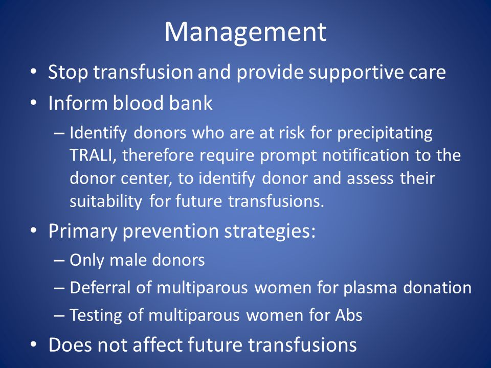 Management Stop transfusion and provide supportive care