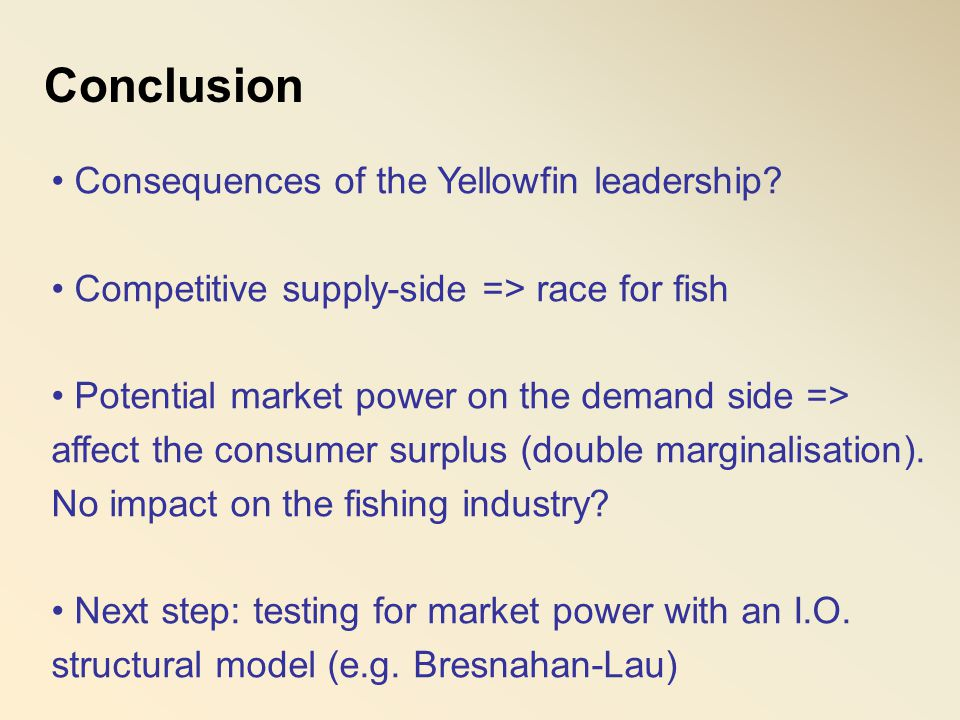 Conclusion Consequences of the Yellowfin leadership