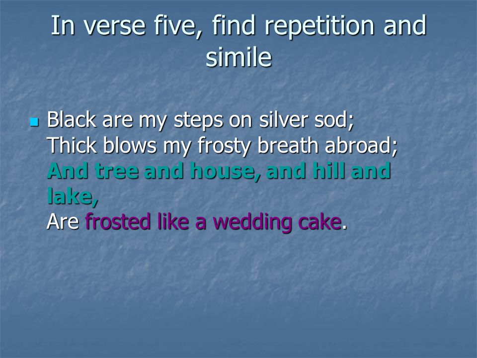 In verse five, find repetition and simile