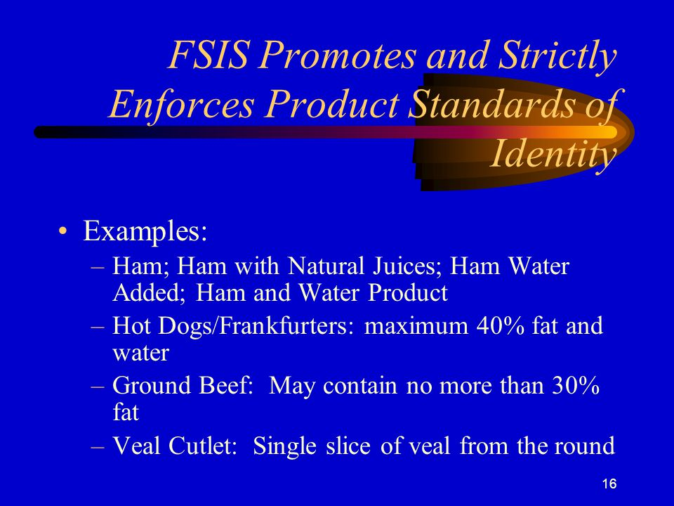 FSIS Promotes and Strictly Enforces Product Standards of Identity