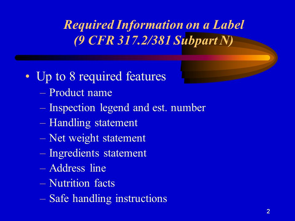 Required Information on a Label (9 CFR 317.2/381 Subpart N)