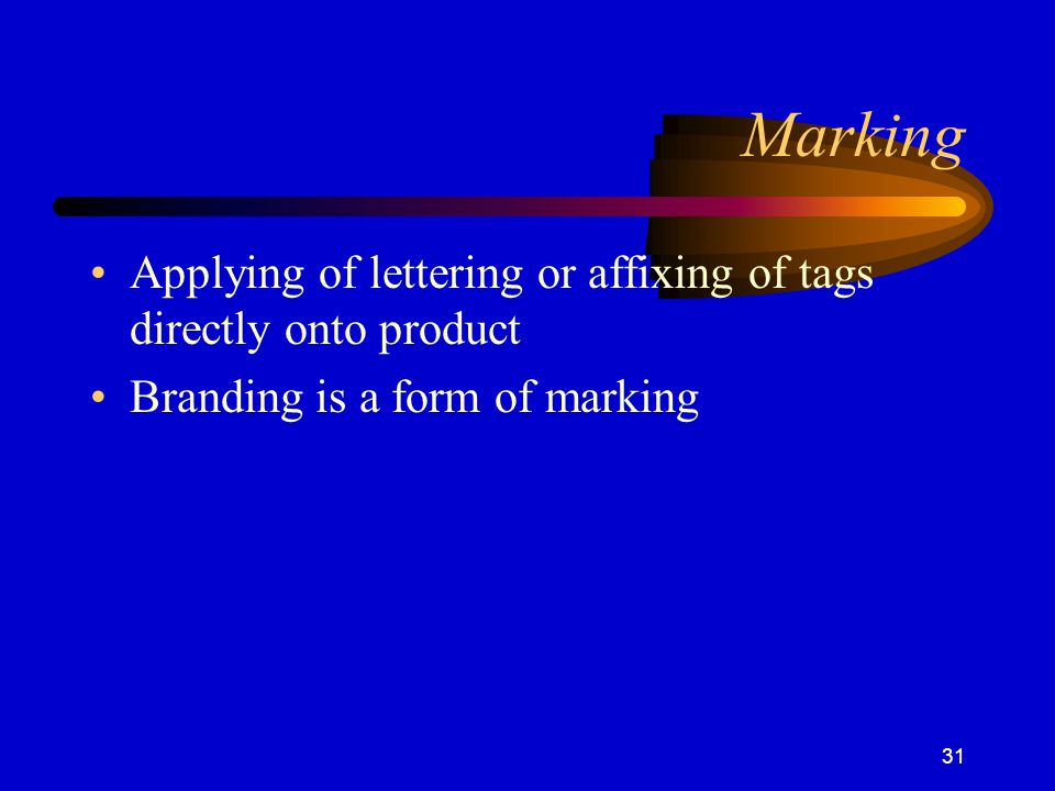 Marking Applying of lettering or affixing of tags directly onto product.