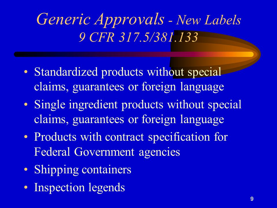 Generic Approvals - New Labels 9 CFR 317.5/381.133