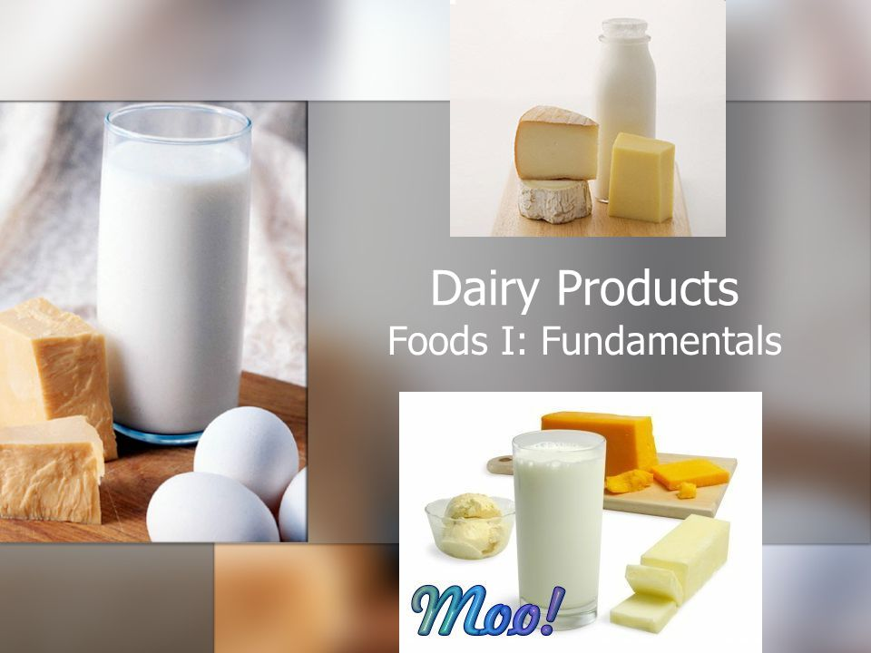 Dairy Products Foods I: Fundamentals