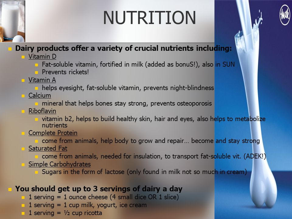 NUTRITION Dairy products offer a variety of crucial nutrients including: Vitamin D.