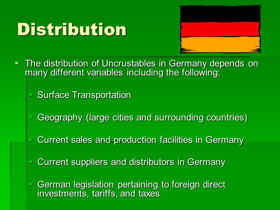 Distribution The distribution of Uncrustables in Germany depends on many different variables including the following: