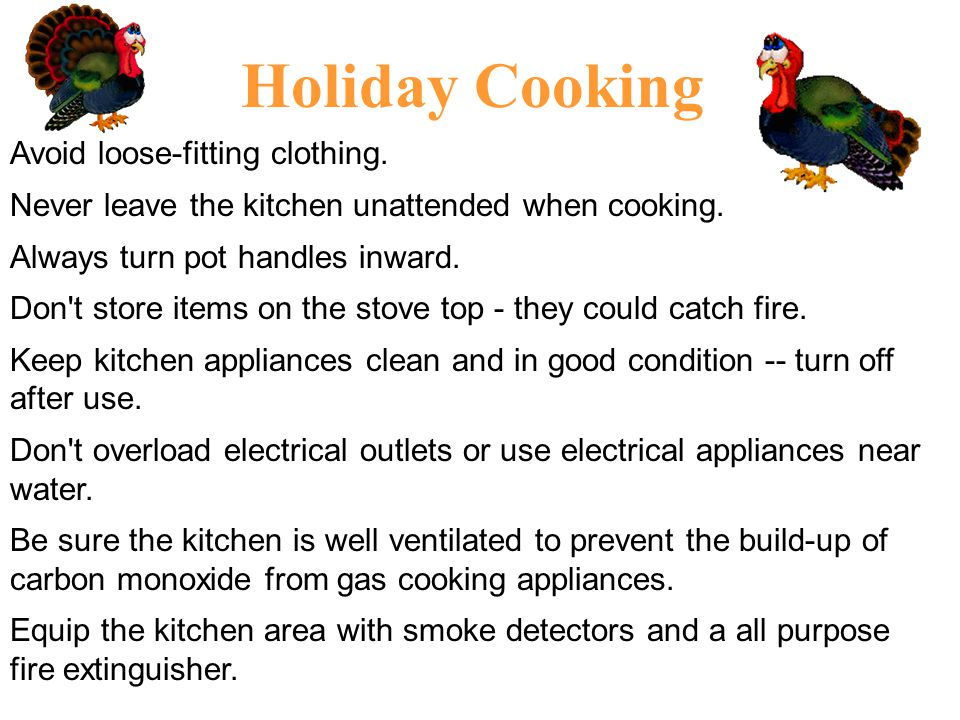 Holiday Cooking Avoid loose-fitting clothing.