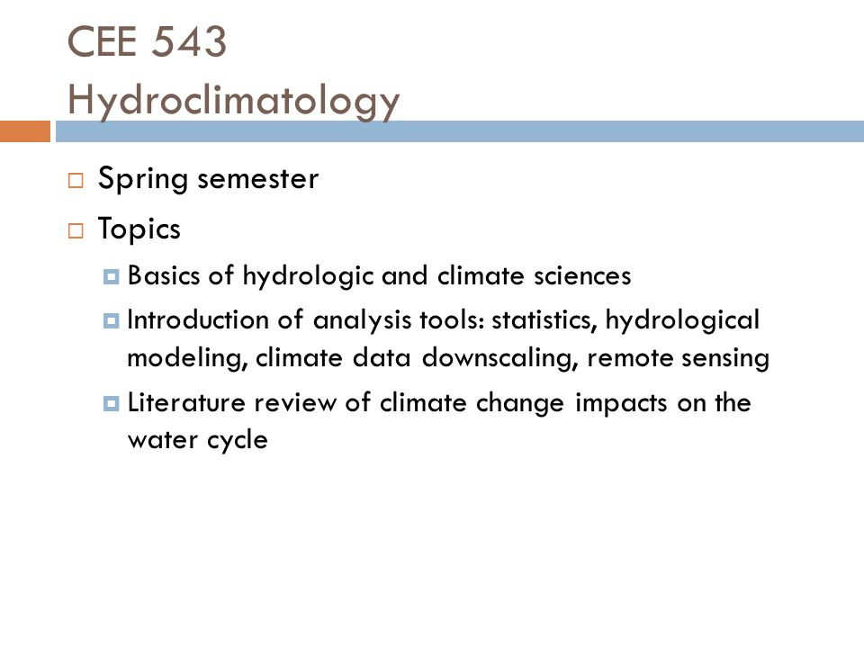 CEE 543 Hydroclimatology Spring semester Topics