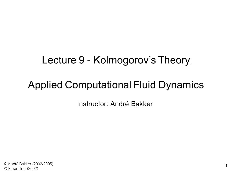 Lecture 9 - Kolmogorov's Theory Applied Computational Fluid Dynamics