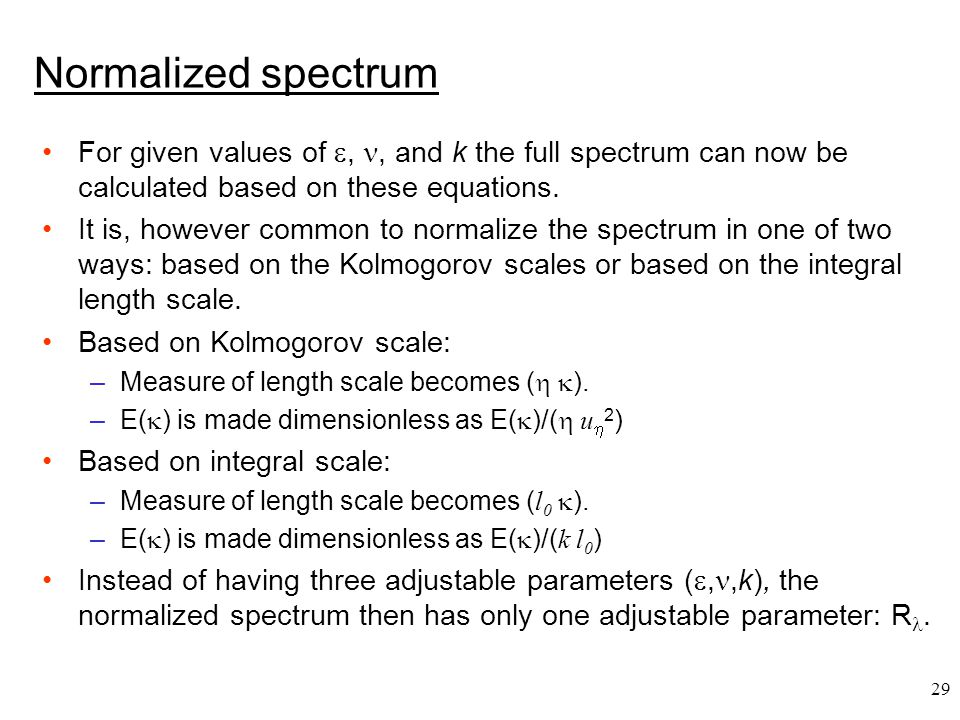 Normalized spectrum For given values of , , and k the full spectrum can now be calculated based on these equations.