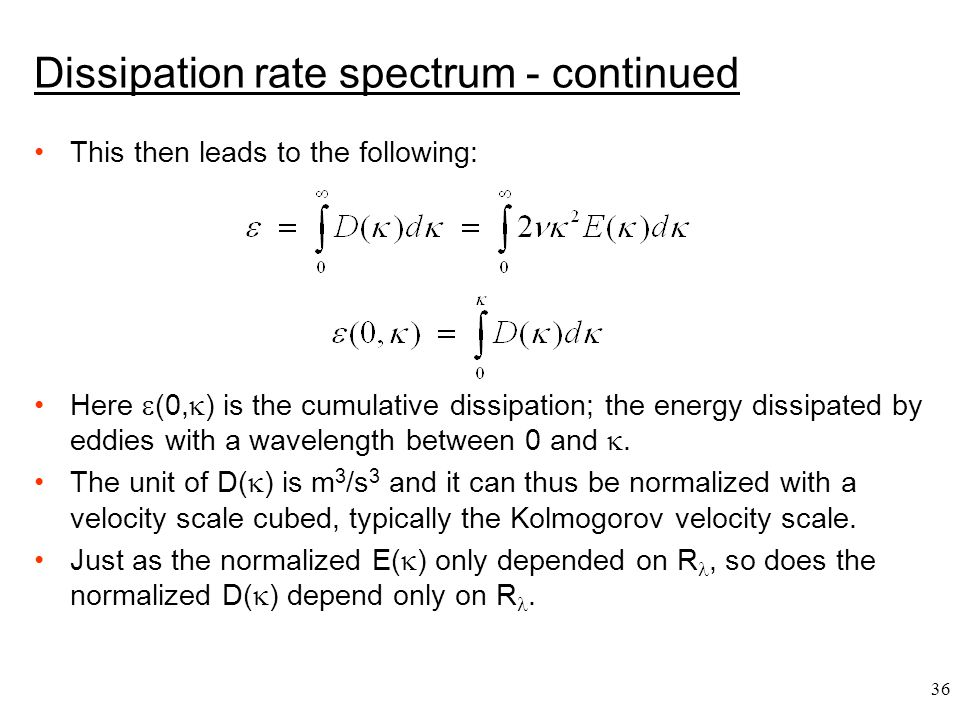 Dissipation rate spectrum - continued