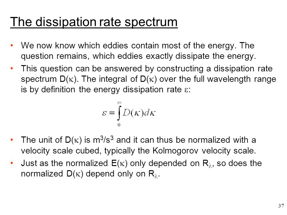The dissipation rate spectrum