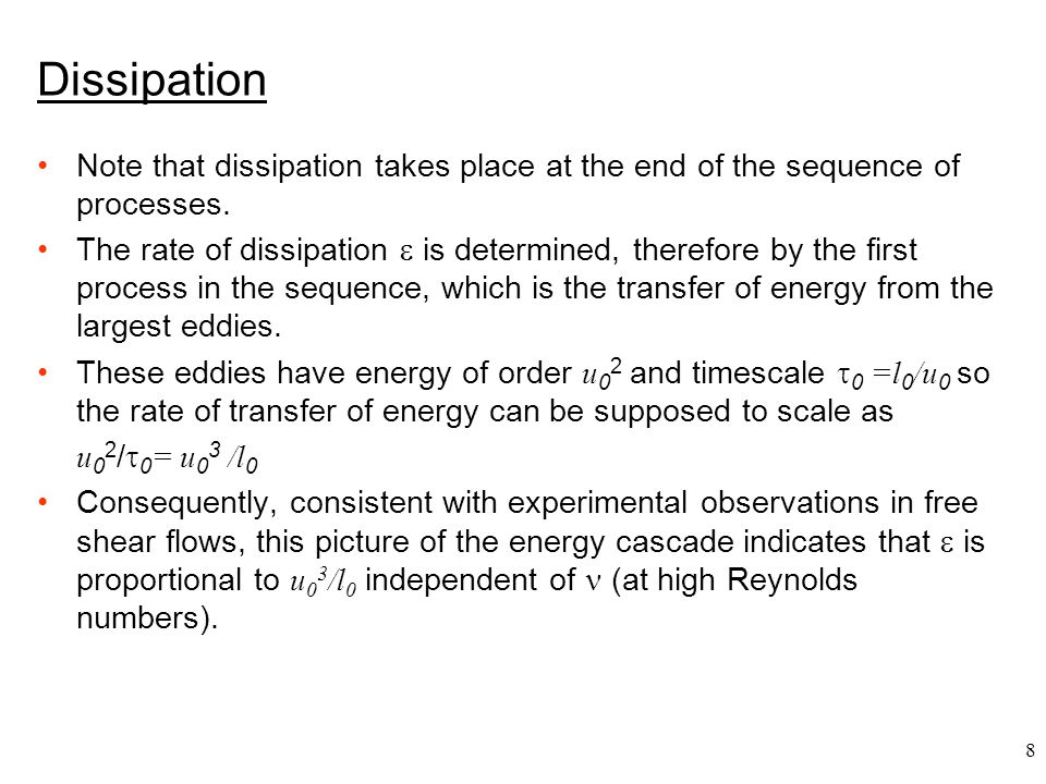 Dissipation Note that dissipation takes place at the end of the sequence of processes.