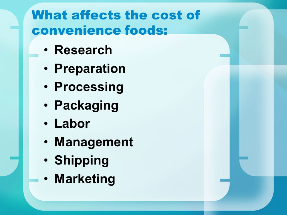 What affects the cost of convenience foods: