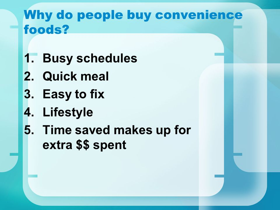 Why do people buy convenience foods