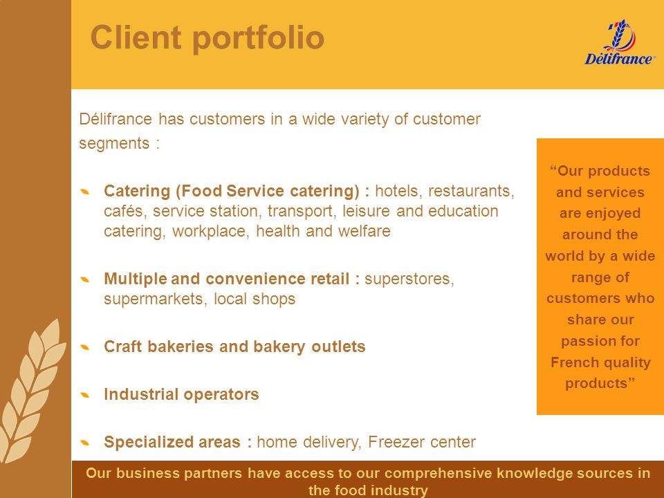 Client portfolio Délifrance has customers in a wide variety of customer. segments :