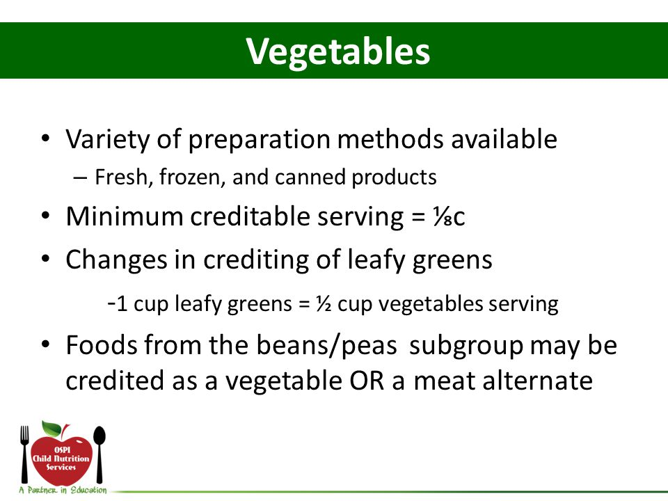 Vegetables Variety of preparation methods available