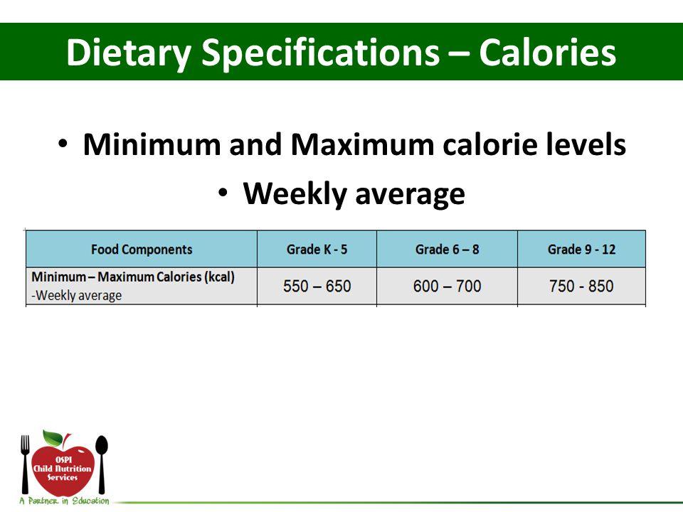 Dietary Specifications – Calories Minimum and Maximum calorie levels