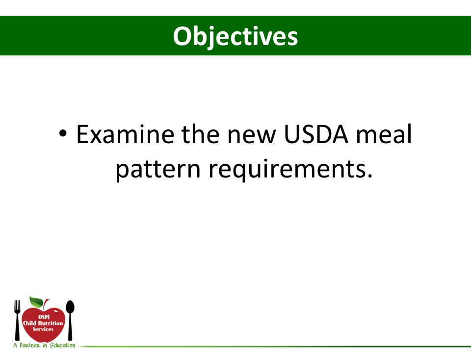 Examine the new USDA meal pattern requirements.