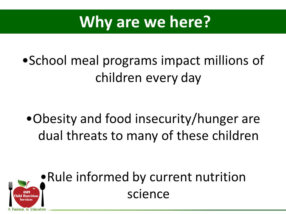 Why are we here •School meal programs impact millions of children every day.