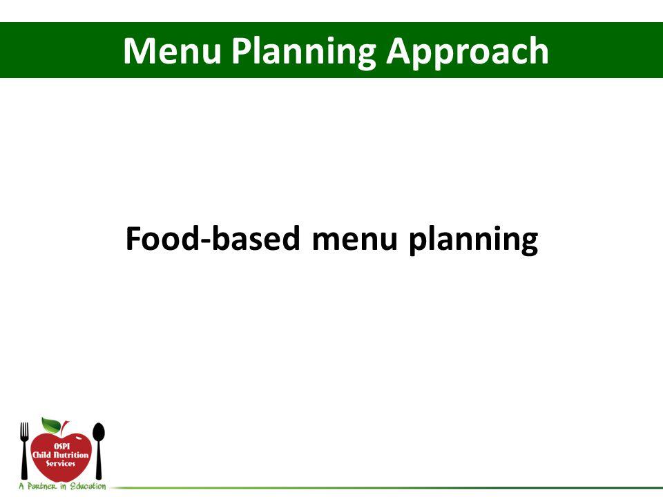 Menu Planning Approach Food-based menu planning