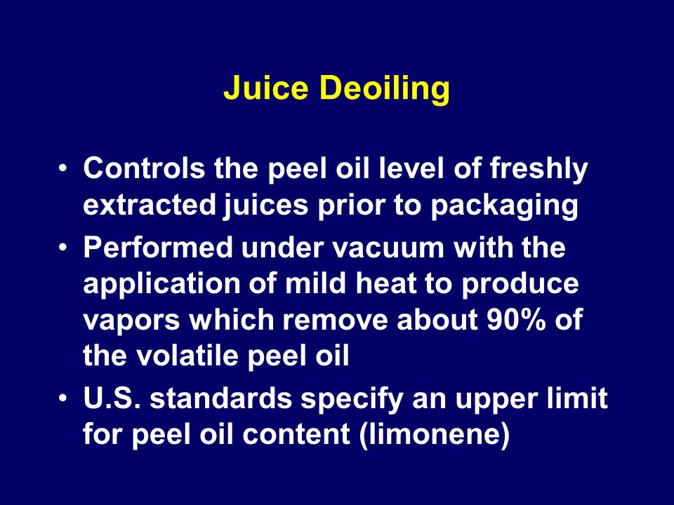 Juice Deoiling Controls the peel oil level of freshly extracted juices prior to packaging.