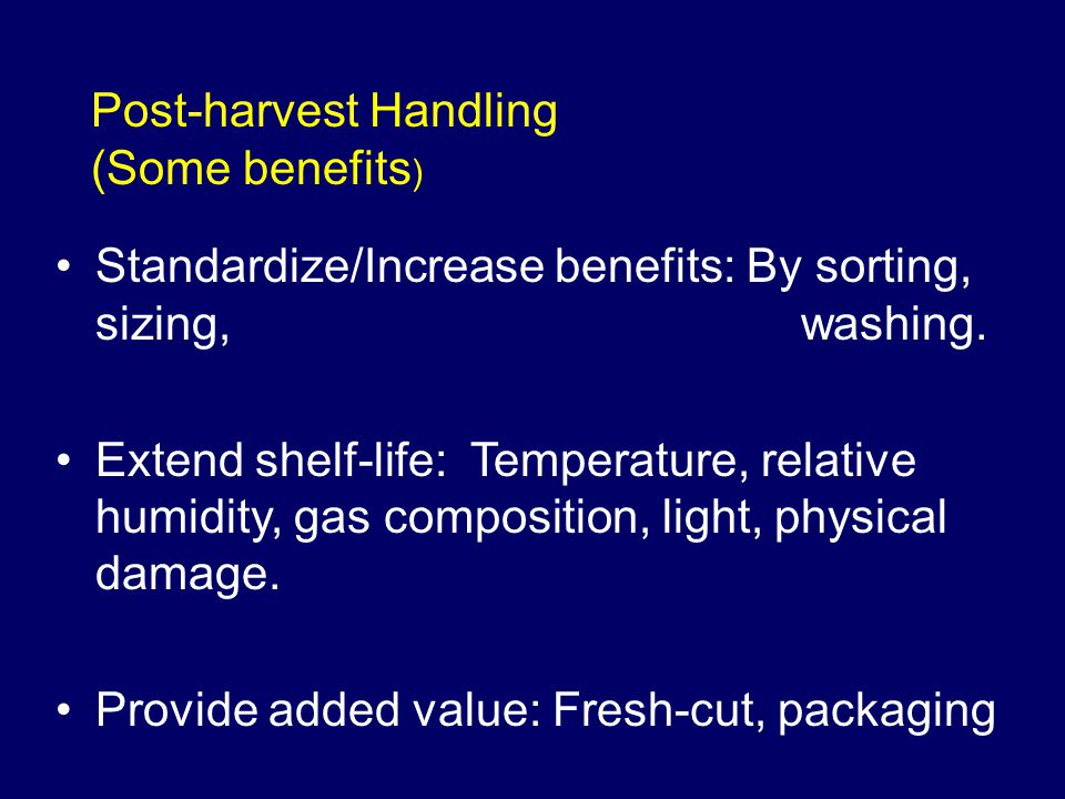Post-harvest Handling (Some benefits)