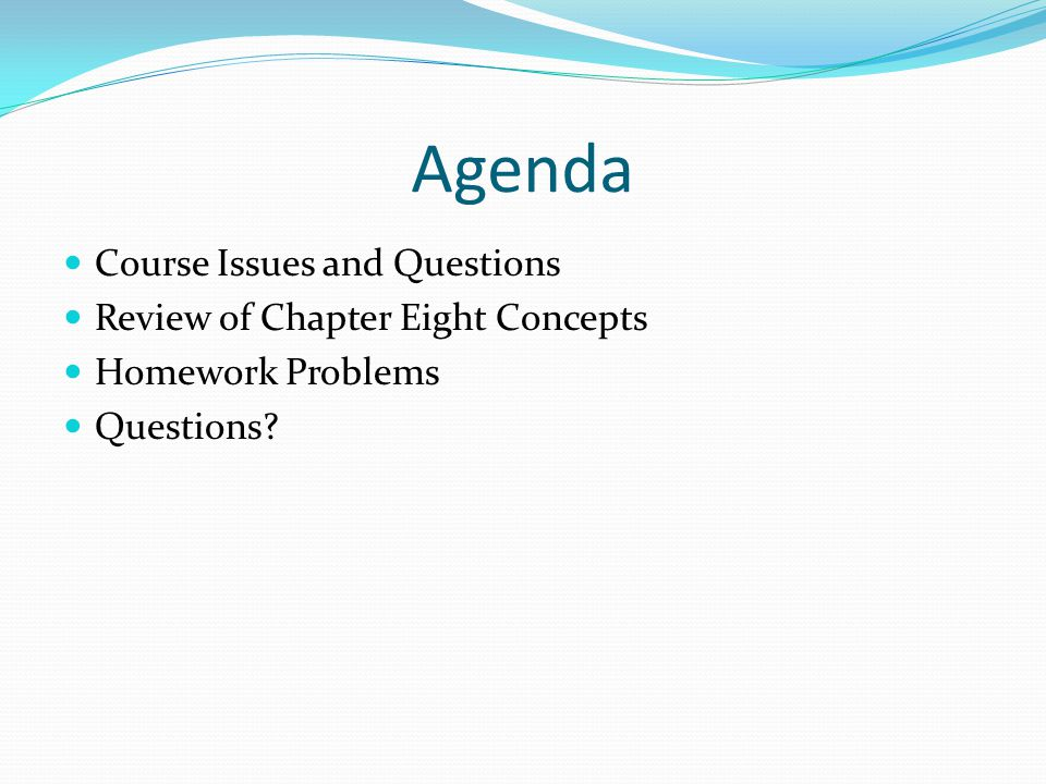 Agenda Course Issues and Questions Review of Chapter Eight Concepts