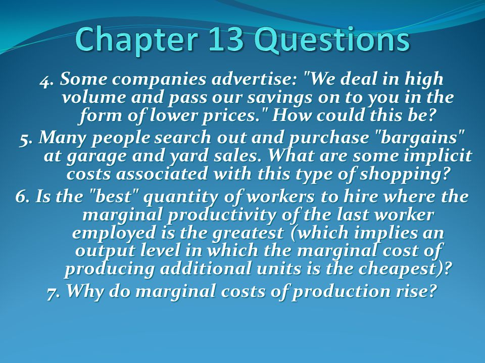 7. Why do marginal costs of production rise