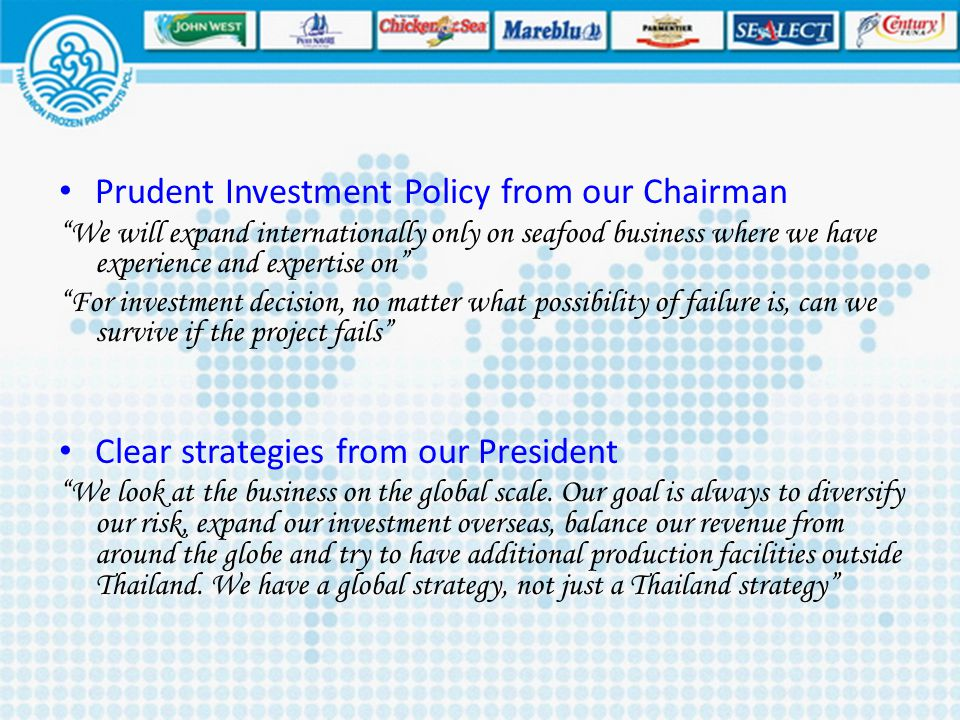 Prudent Investment Policy from our Chairman
