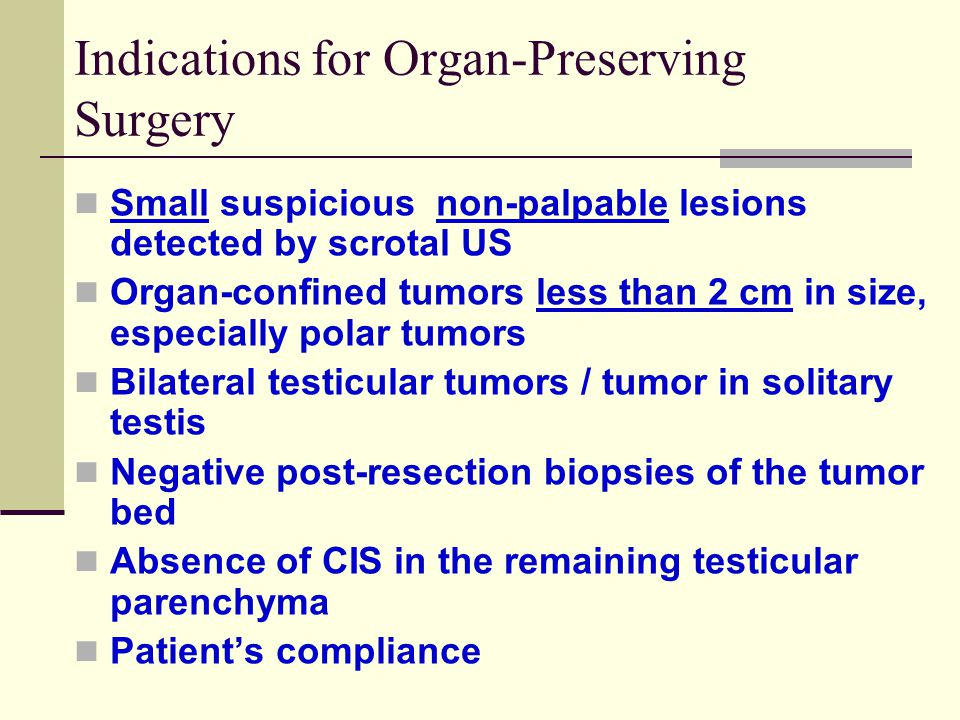 Indications for Organ-Preserving Surgery