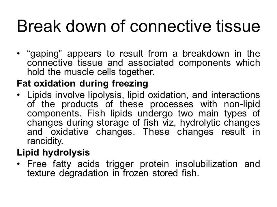Break down of connective tissue