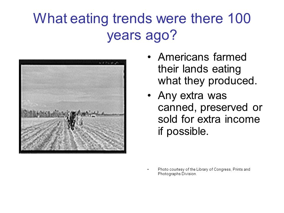 What eating trends were there 100 years ago