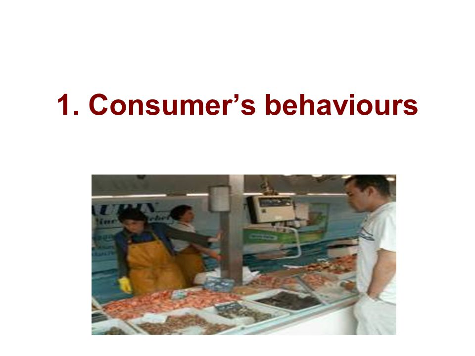 1. Consumer's behaviours