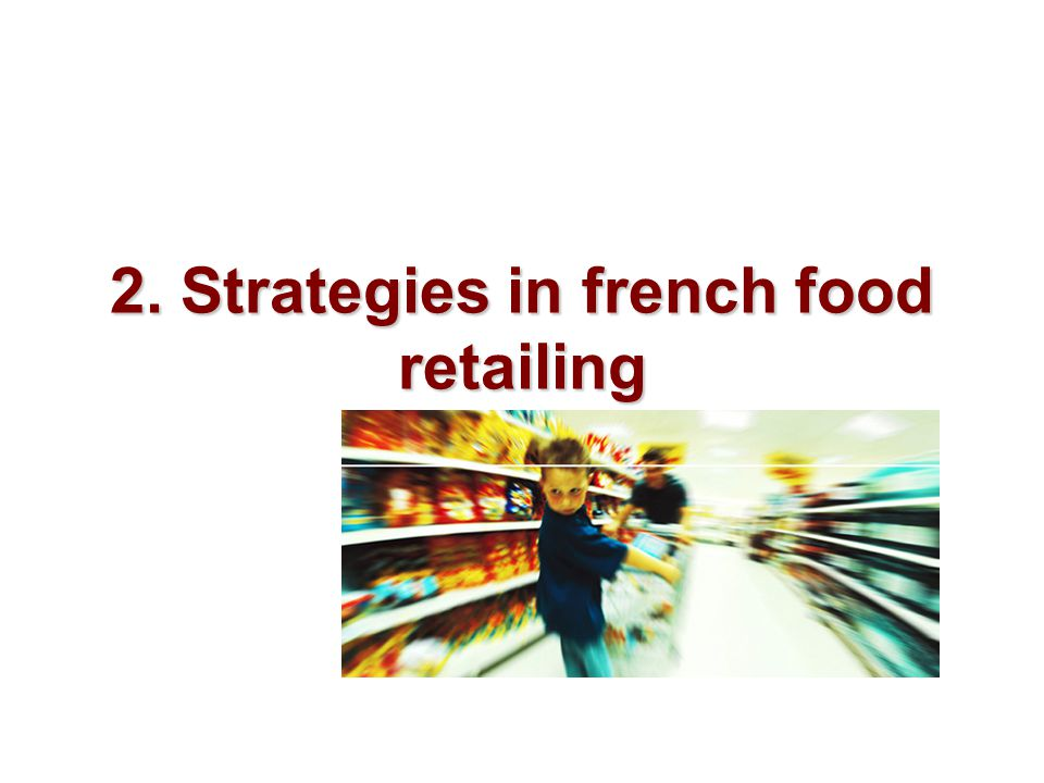 2. Strategies in french food retailing