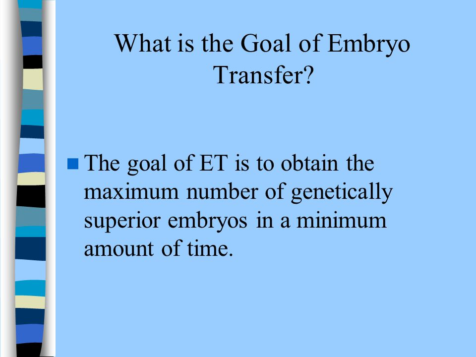 What is the Goal of Embryo Transfer
