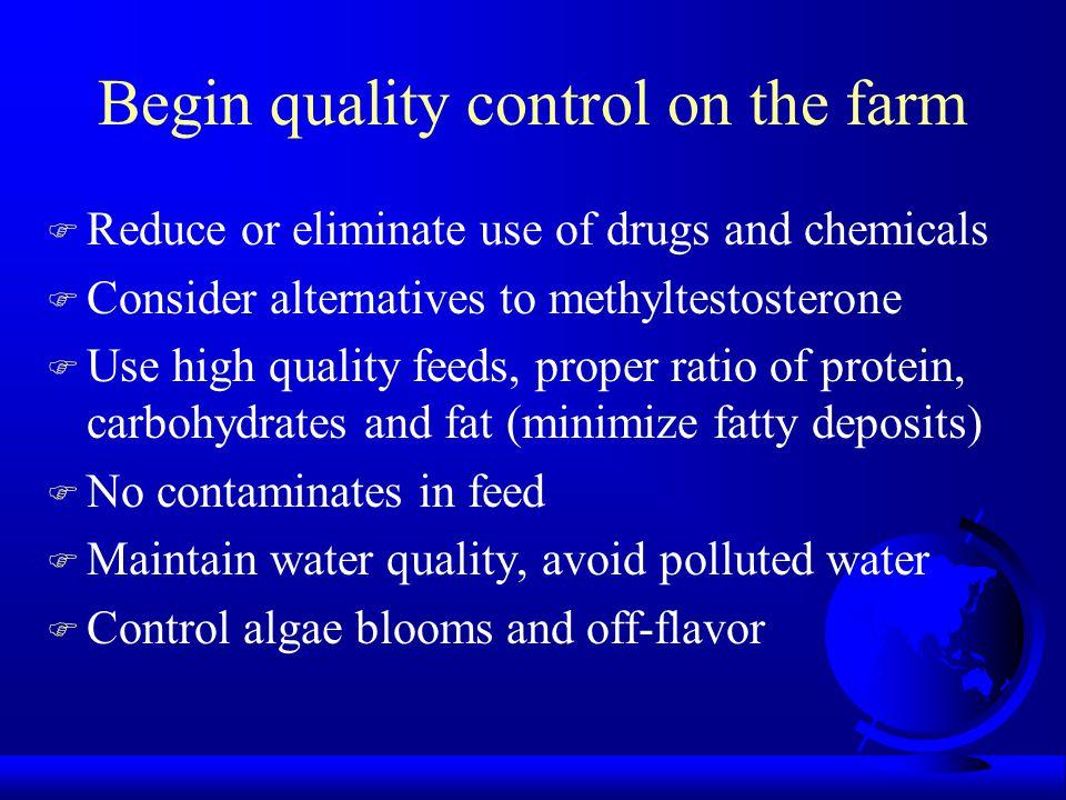 Begin quality control on the farm