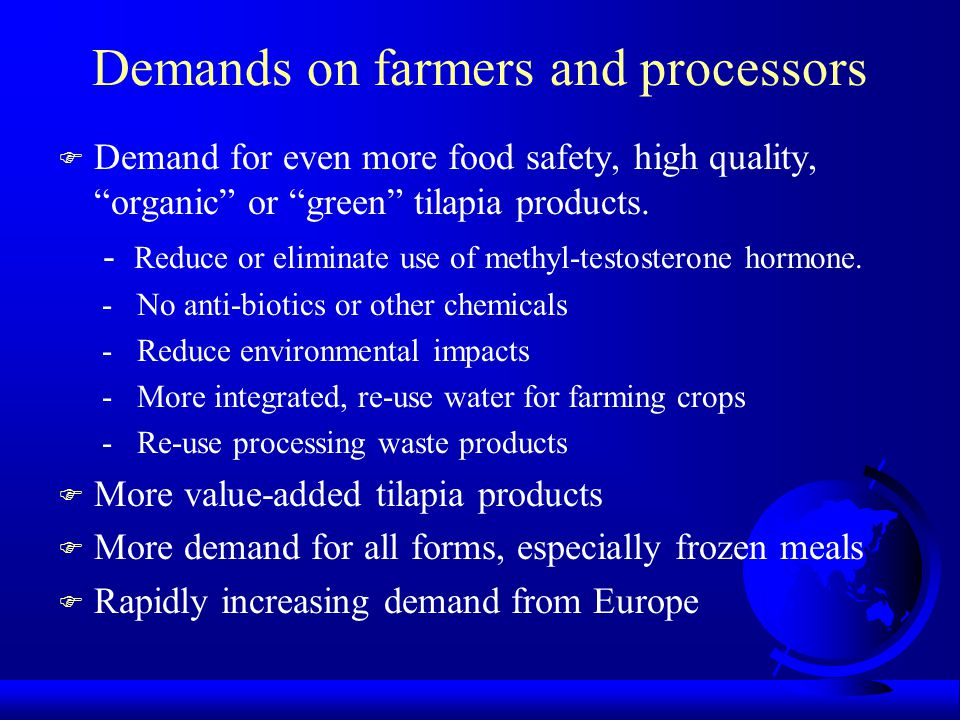 Demands on farmers and processors