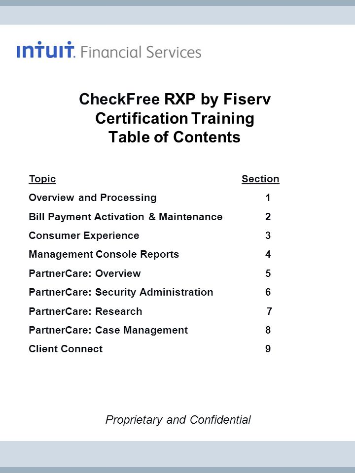 CheckFree RXP by Fiserv Certification Training Table of Contents