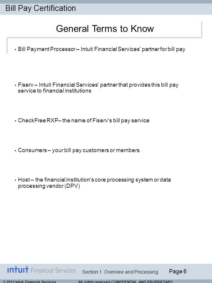 General Terms to Know Bill Payment Processor – Intuit Financial Services partner for bill pay.