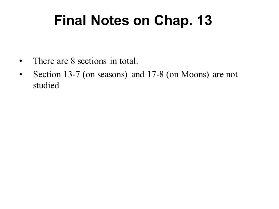 Final Notes on Chap. 13 There are 8 sections in total.