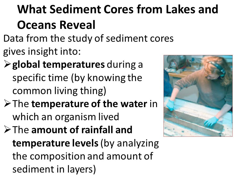 What Sediment Cores from Lakes and Oceans Reveal