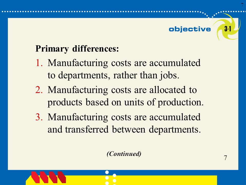 Manufacturing costs are accumulated to departments, rather than jobs.