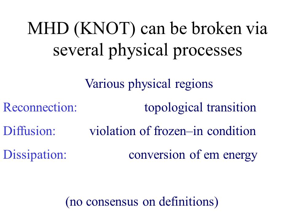 MHD (KNOT) can be broken via several physical processes