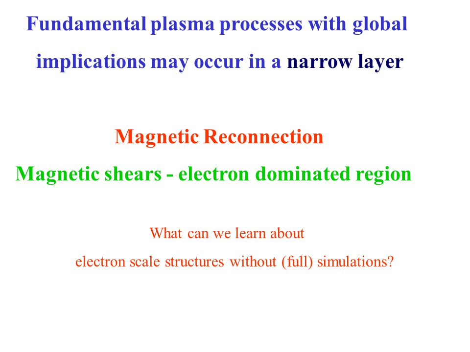 Fundamental plasma processes with global