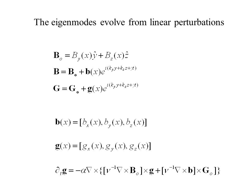 The eigenmodes evolve from linear perturbations