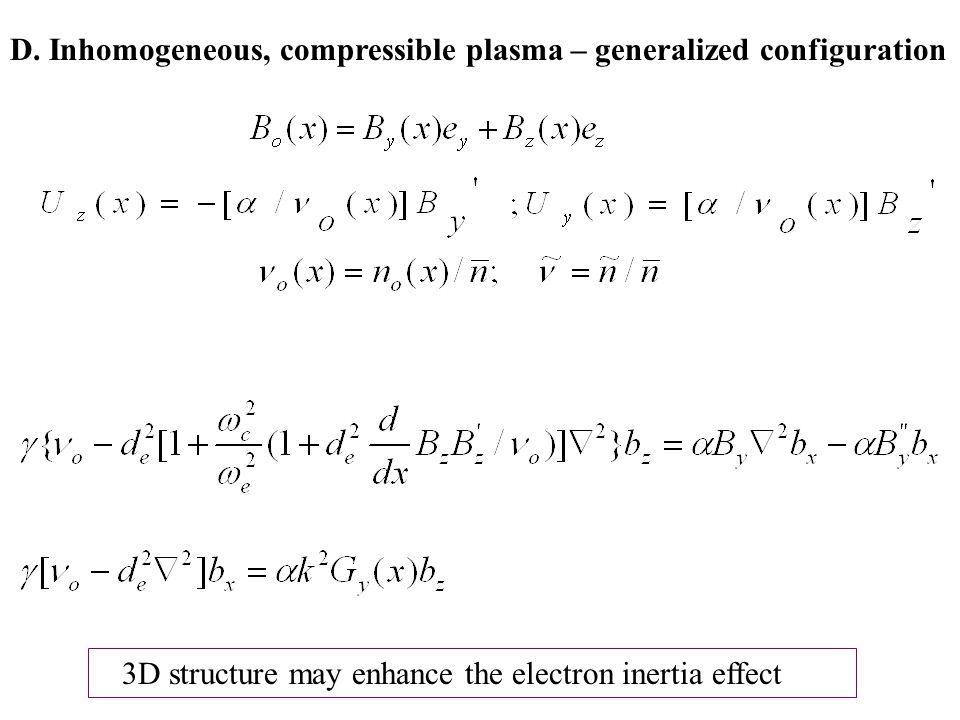 D. Inhomogeneous, compressible plasma – generalized configuration
