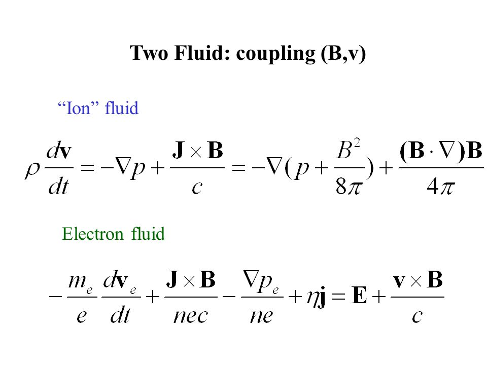Two Fluid: coupling (B,v)