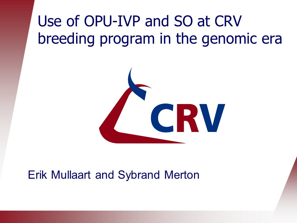 Use of OPU-IVP and SO at CRV breeding program in the genomic era
