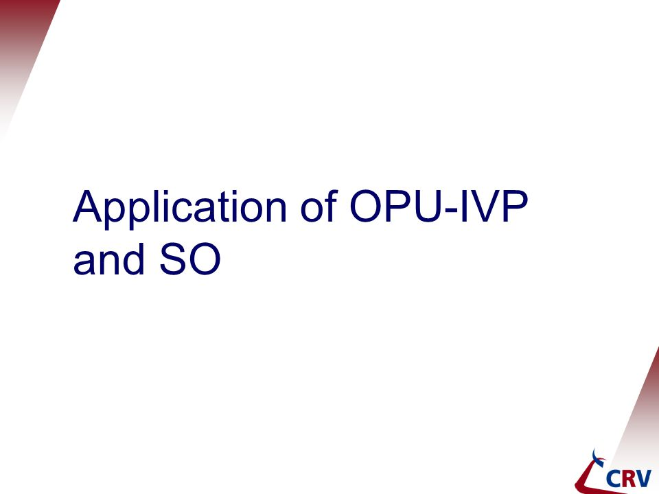 Application of OPU-IVP and SO